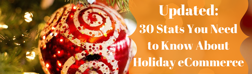 30 holiday ecommerce stats